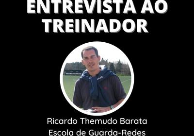 Entrevista ao Treinador: Ricardo T. Barata