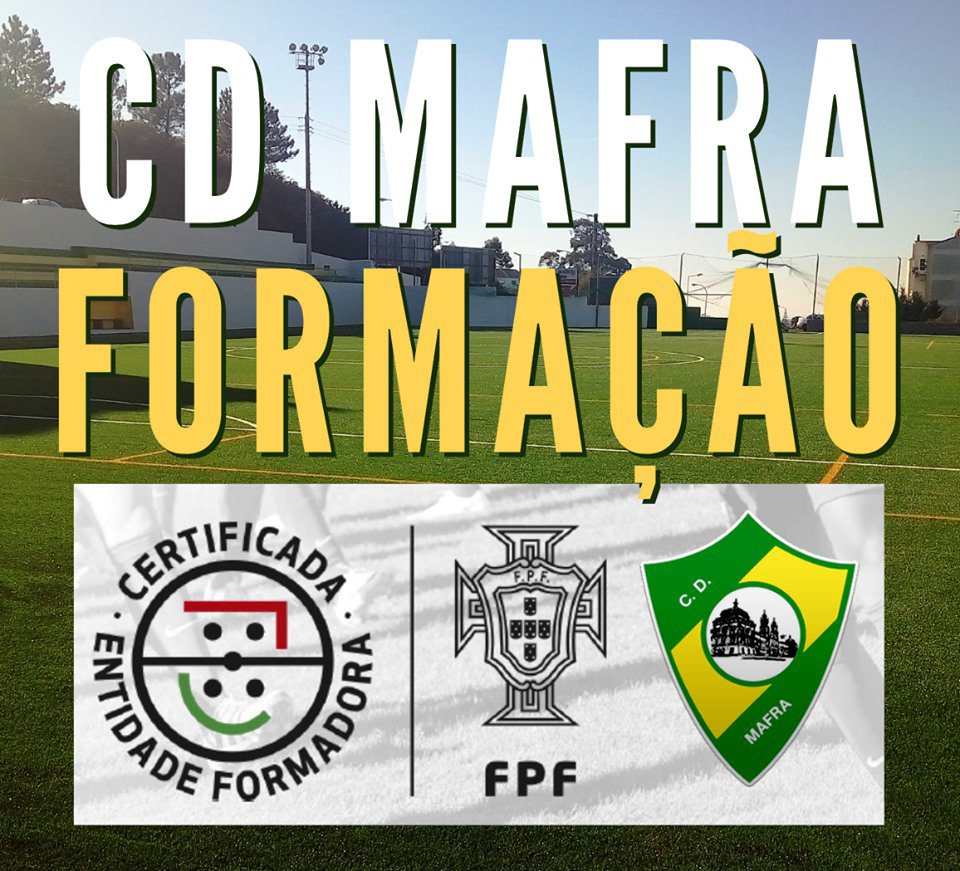 CLUBE DESPORTIVO DE MAFRA - ENTIDADE FORMADORA DE FUTEBOL CERTIFICADA